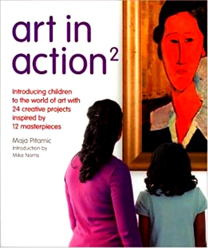 9780764144417: Art in Action 2: Introducing Older Children to the World of Art with Creative Projects Inspired by 12 Masterpieces (Art in Action Books)