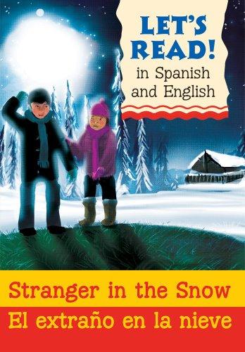 9780764144738: Stranger in the Snow/El extrano en la nieve: Spanish/English Edition (Let's Read! Books) (Spanish Edition)