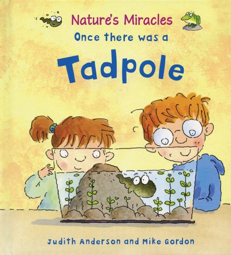 9780764144967: Once There Was a Tadpole (Nature's Miracles)