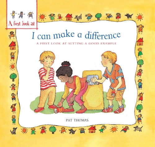 9780764145162: I Can Make a Difference: A First Look at Setting a Good Example (A First Look at...Series)