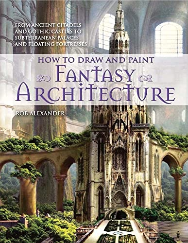 9780764145353: How to Draw and Paint Fantasy Architecture