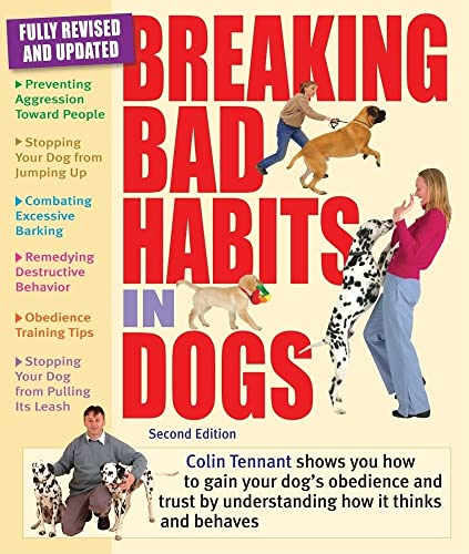 9780764145483: Breaking Bad Habits in Dogs: Learn to Gain the Obedience and Trust of Your Dog by Understanding the Way It Thinks and Behaves