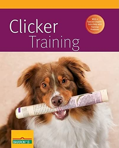 9780764145773: Clicker Training (Complete Pet Owner's Manual)