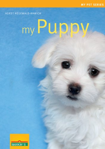 My Puppy (My Pet Series) (0764145789) by Hegewald-Kawich, Horst