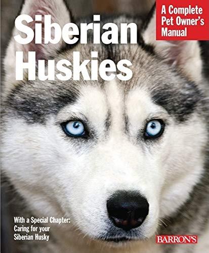 9780764145933: Siberian Huskies (Complete Pet Owner's Manual)