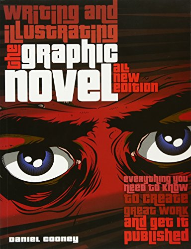 9780764146299: Writing and Illustrating the Graphic Novel: Everything You Need to Know to Create Great Work and Get It Published
