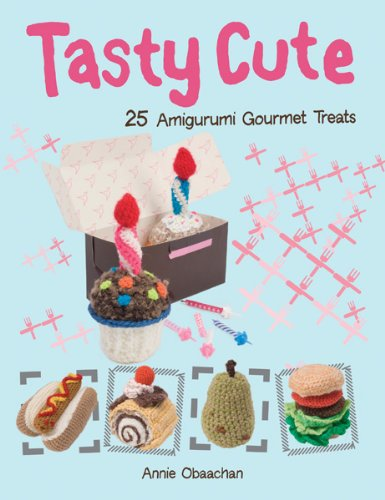 9780764147272: Tasty Cute: 25 Amigurumi Gourmet Treats