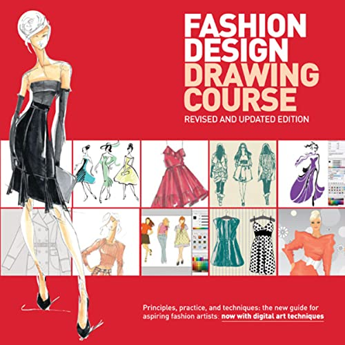9780764147302: Fashion Design Drawing Course: Principles, Practice, and Techniques: the New Guide for Aspiring Fashion Artists  Now With Digital Art Techniques