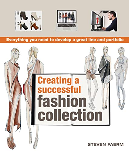 9780764147326: Creating a Successful Fashion Collection: Everything You Need to Develop a Great Line and Portfolio