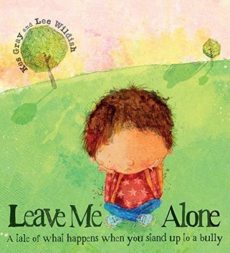 9780764147364: Leave Me Alone: A Tale of What Happens When You Stand Up to a Bully