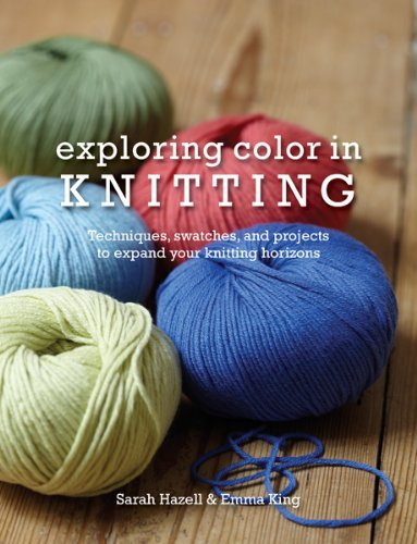 9780764147395: Exploring Color in Knitting: Techniques, Swatches, and Projects to Expand Your Knit Horizons