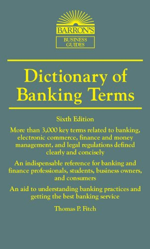 Dictionary of Banking Terms (Barron's Business Dictionaries) 9780764147562 Small in size but packed with detailed information, Barron's Business Dictionaries are extremely useful and economical reference sources