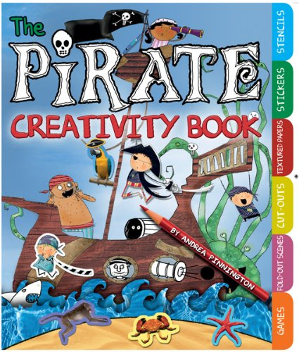 9780764147784: The Pirate Creativity Book: Games, Fold-Out Scenes, Cut-Outs, Textures, Stickers, and Stencils