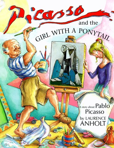 9780764150319: Picasso and the Girl with a Ponytail: A Story about Pablo Picasso