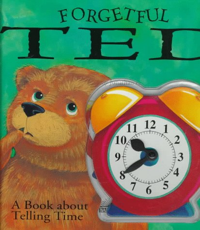 Forgetful Ted: A Book about Telling Time with Toy (0764150324) by Barrons Educational Series; Fiona Conboy