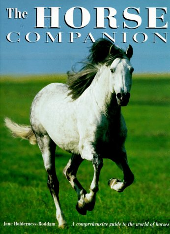 9780764150470: The Horse Companion: A Comprehensive Guide to the World of Horses, Including All You Need to Know About Riding Skills, Equipment, Healthcare, Grooming, and Diet