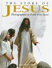 9780764150487: The Story of Jesus: Photographed As If You Were There!