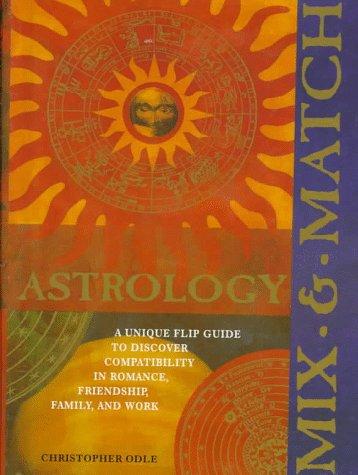 Mix & Match Astrology: A Unique Flip: Christopher Odle, Lori