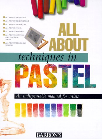 9780764151057: All About Techniques in Pastel (All About Techniques Art Series)