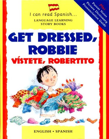 9780764151293: Get Dressed, Robbie / Vístete, Robertito (English and Spanish Edition)