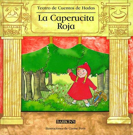 9780764151460: LA Caperucita Roja (Fairy Tale Theater Books) (Spanish Edition)