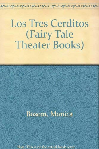 Los Tres Cerditos (Fairy Tale Theater Books) (Spanish Edition): Bosom, Monica, Rius, Roser
