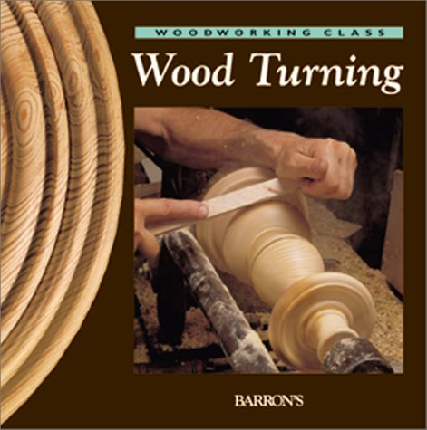 Wood Turning (Woodworking Class): Parramon Studios