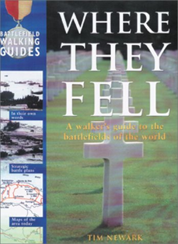 Where They Fell, a Walker's Guide to the Battlefields of the World.