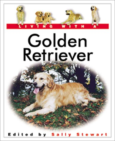 9780764152597: Living With a Golden Retriever (Living With a Pet Series)