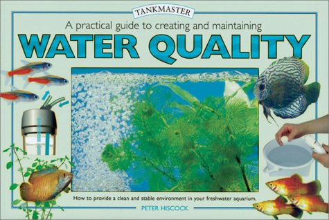 9780764152740: A Practical Guide to Creating and Maintaining Water Quality
