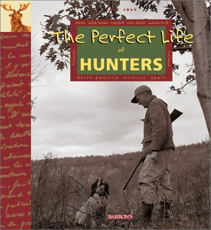 The Perfect Life of Hunters: Eric Joly