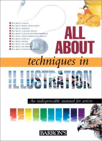 9780764153617: All About Techniques in Illustration (All About Techniques Art Series)