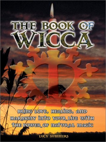 9780764154003: Book of Wicca, The: Bring Love, Healing & Harmony Into Your Life With The Power Of Natural Magic