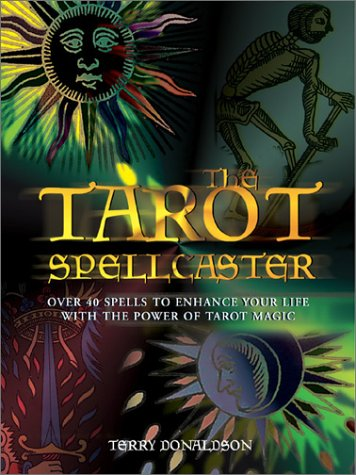 9780764154027: Tarot Spellcaster: Over 40 Spells to Enhance Your Life With the Power of Tarot Magic