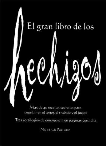 9780764154768: El Gran Libro De Los Hechizos: Mas De 40 Recetas Secretas Para Triunfar En El Amor, El Trabajo Y El Juego : Tres Sortilegios De Emergencia En Paginas Cerradas
