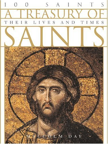 9780764154850: A Treasury of Saints: 100 Saints: Their Lives and Times