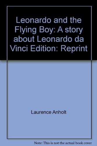 9780764154904: Leonardo and the flying boy: A story about Leonardo da Vinci