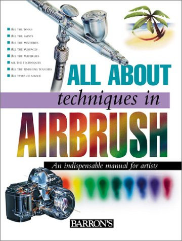 9780764155093: All about Techniques in Airbrush (All About Techniques Series)