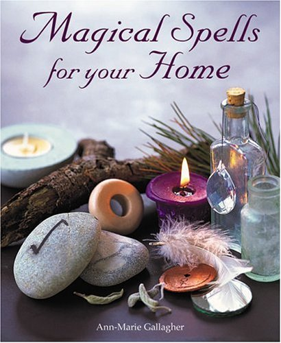 9780764155161: Magical Spells for Your Home: How to Bring Magic into Every Area of Your Life