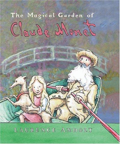 9780764155741: The Magical Garden of Claude Monet (Anholt's Artists)