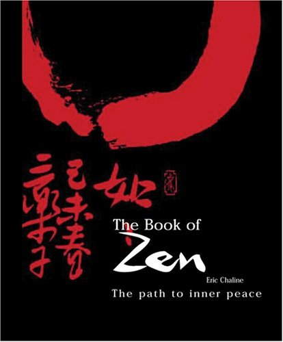 The Book of Zen: The Path to Inner Peace: Chaline, Eric