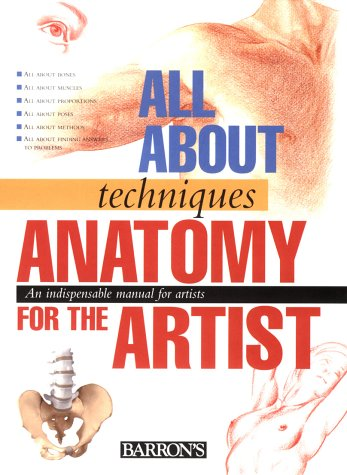 9780764156038: Anatomy for the Artist Anatomy for the Artist (All About Techniques Series)