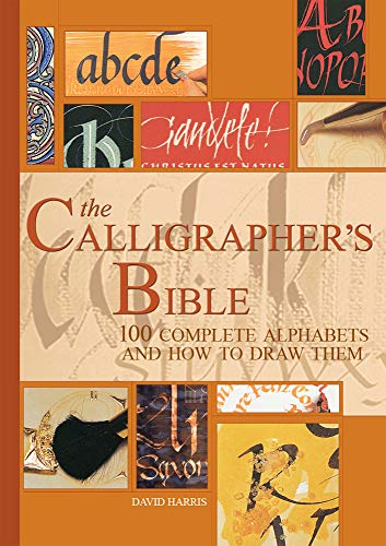 9780764156151: The Calligrapher's Bible: 100 Complete Alphabets and How to Draw Them