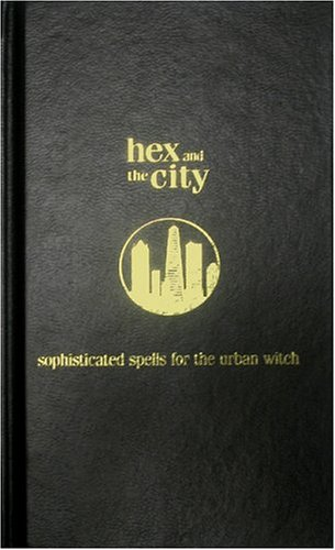 9780764156649: Hex and the City: Sophisticated Spells for the Urban Witch