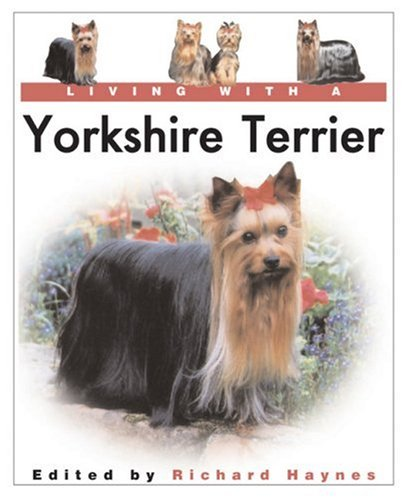 9780764156700: Living With a Yorkshire Terrier (Living With a Pet Series)