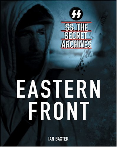 9780764156724: The Secret Archives: Eastern Front (SS: The Secret Archives)