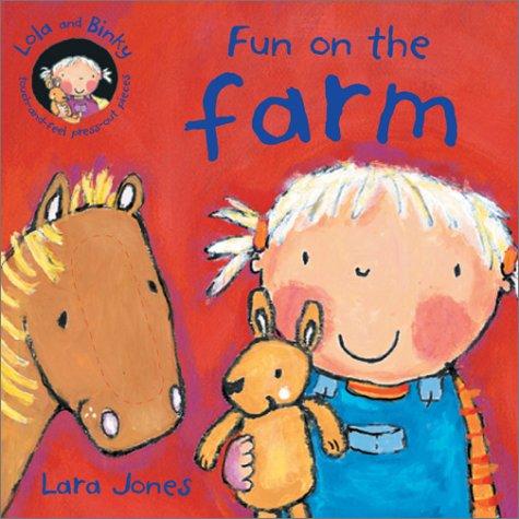 Fun on the Farm (Lola and Binky Books): Jones, Lara