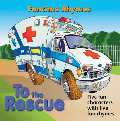 9780764157165: To the Rescue (Funtime Rhymes)