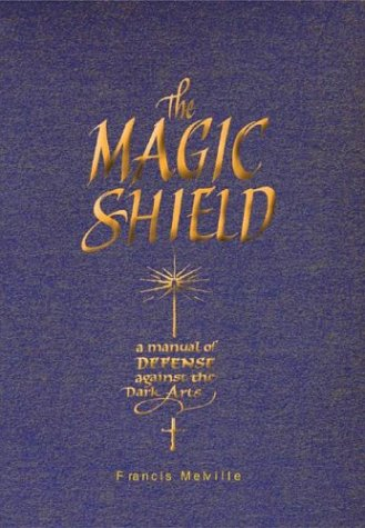 9780764157271: The Magic Shield: A Manual of Defense Against the Dark Arts (Quarto Book)