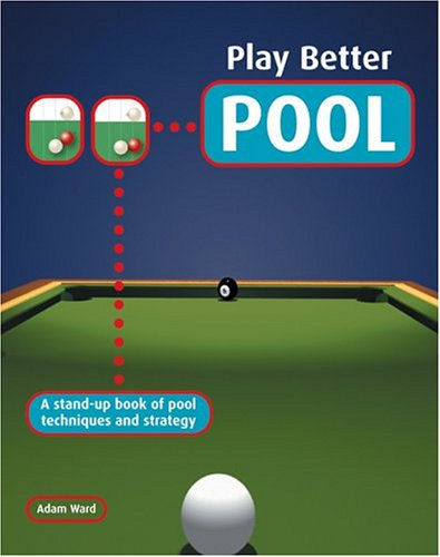 9780764157806: Play Better Pool: A Stand-up Book of Pool Techniques and Strategies